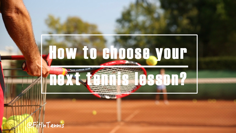 How to choose your next tennis lesson