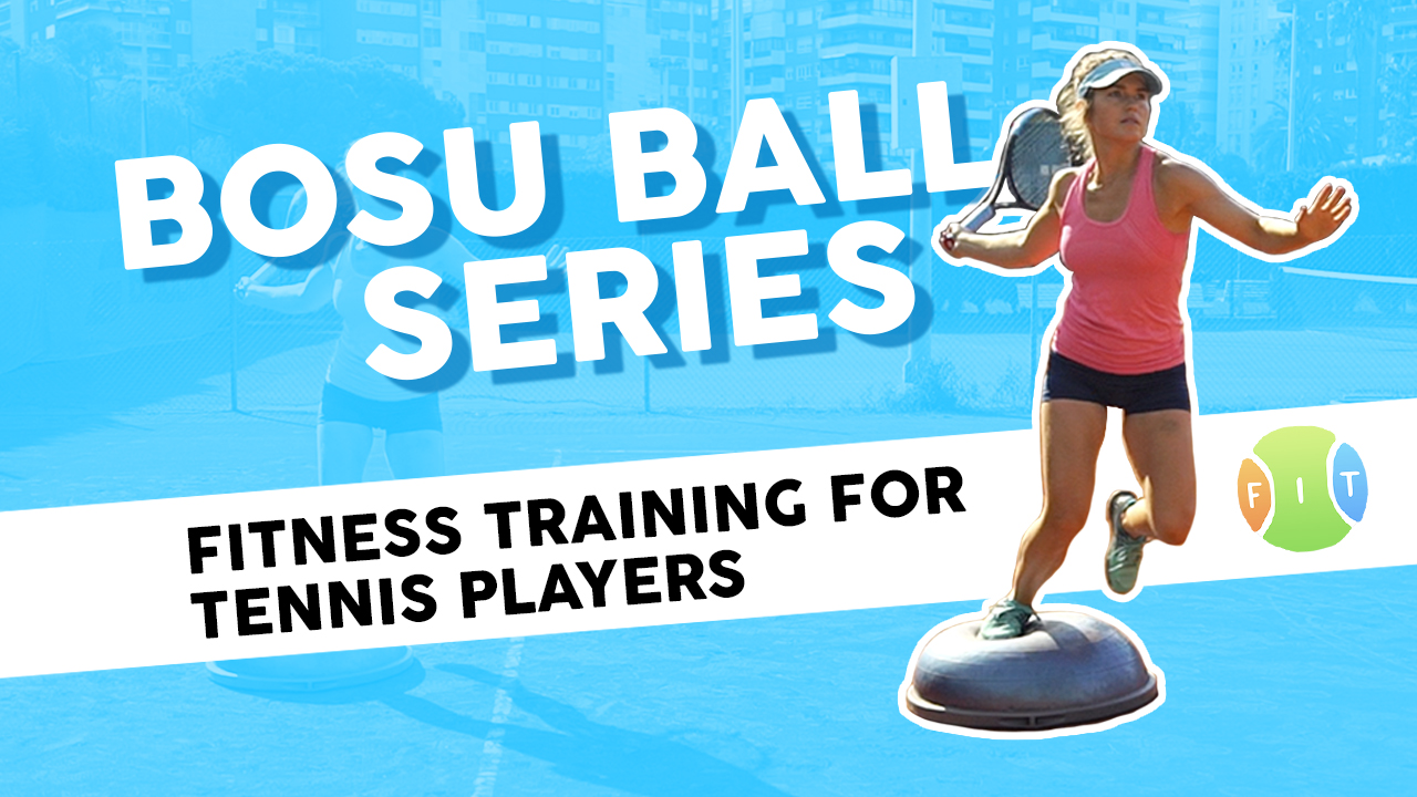 Bosu Ball series of fitness trainings for tennis players